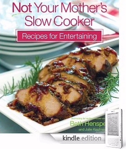 Kindle Cookbook Recipes for Entertaining - Not Your Mother's Slow Cooker