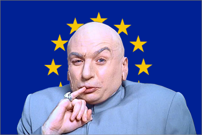 Dr Evil vs the European Union and European Commission
