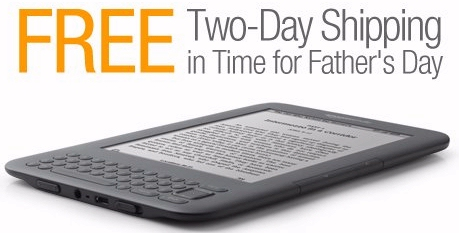 Free two-day holiday shipping on Kindle as a Father's Day gift