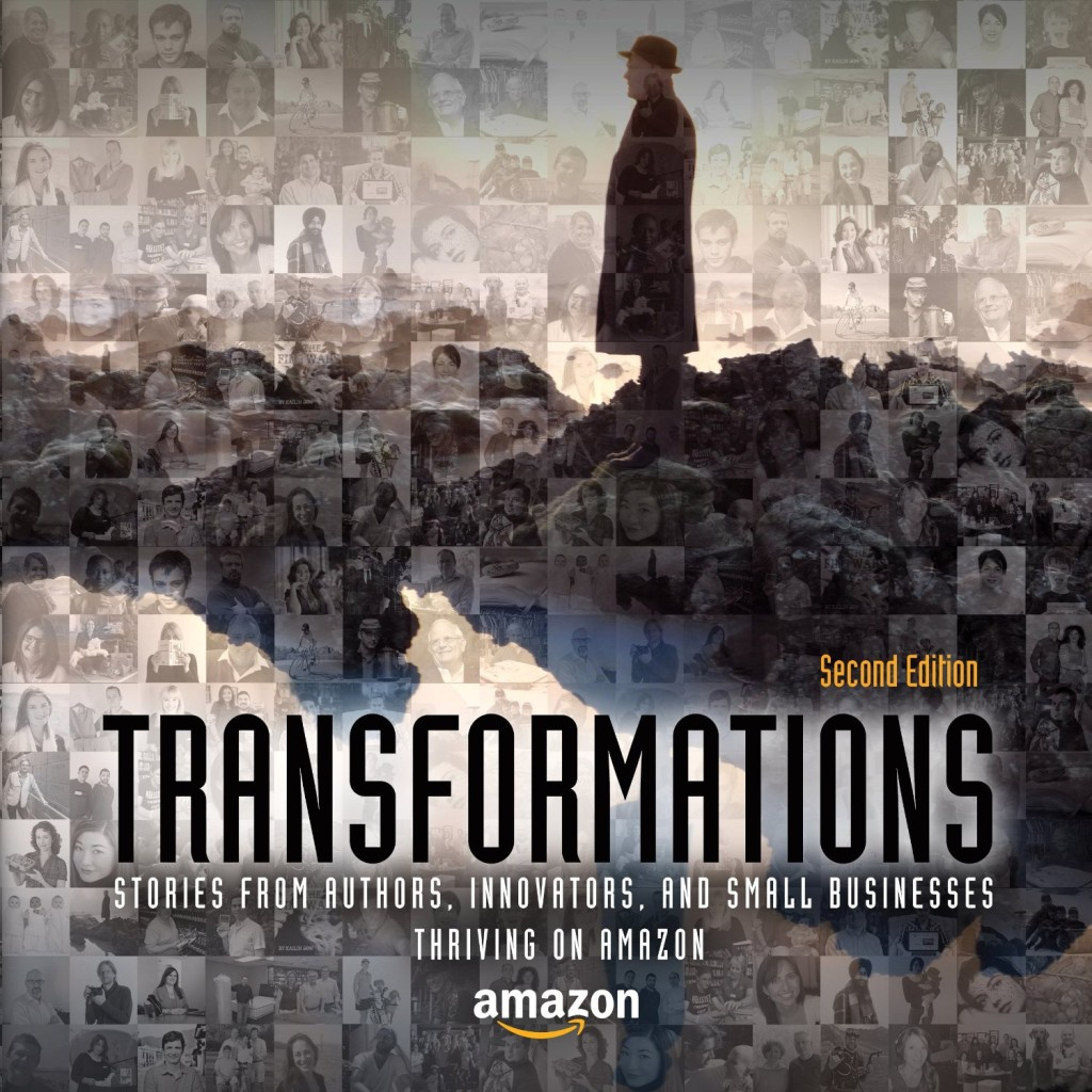 Free Kindle ebook - Transformations: Stories from Authors, Innovators, and Small Businesses Thriving on Amazon