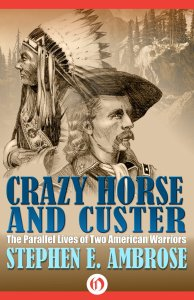 Crazy Horse and Custer by Stephen Ambrose