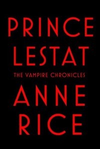 Prince Lestat - The Vampire Chronicles by Anne Rice