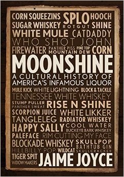 Moonshine - a Cultural History of Hooch
