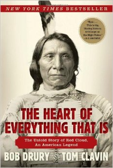 The Heart of Everything That Is - The Untold Story of Red Cloud, An American Legend