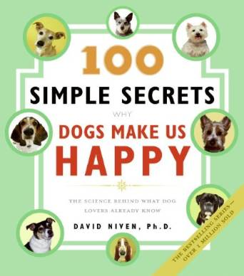 100 Simple Secrets Why Dogs Make Us Happy
