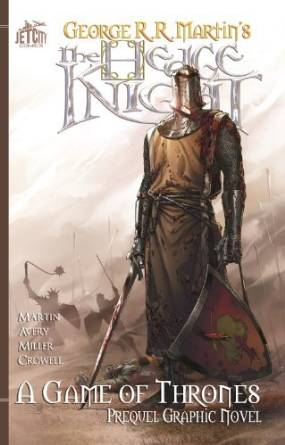 The Hedge Knight - a Game of Thrones Graphic Novel