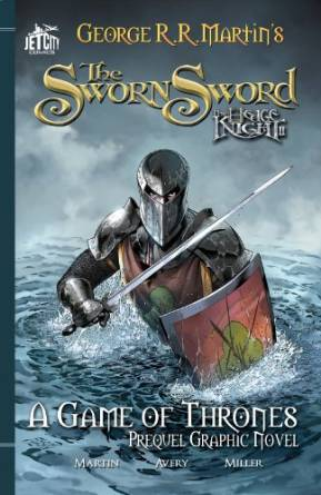 The Sworn Sword - a Game of Thrones graphic novel by George R R Martin